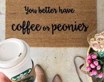 Coffee Or Peonies Doormat- Doormats- Shop Josie B- Cute Doormat- Welcome Mat