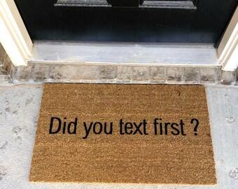 Did You Text First Doormat- Funny Doormat- Doormats- Welcome Mat- Shop Josie B