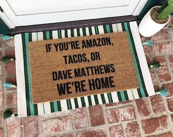 Amazon, Tacos, Dave Matthews Doormat - Doormats - Welcome Mat - Funny Doormats - Custom Mat - Gifts - Josie B - Shop Josie B