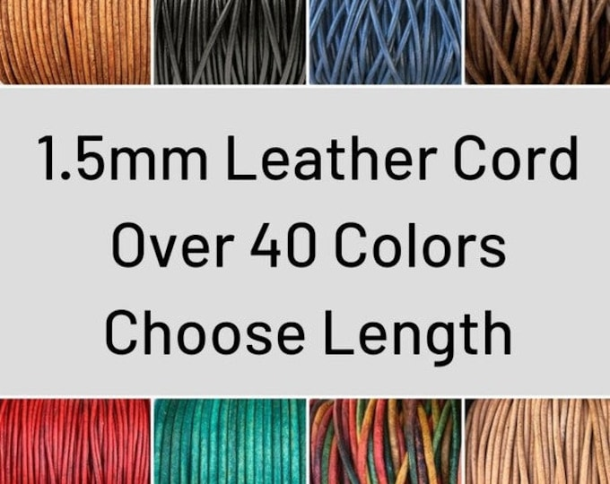 1.5mm Leather Cord - Lead Free Round Leather, Natural, Regular, Metallic, Distressed, Leather By The Yard - 1.5mm Round Leather Cord LCR1.5