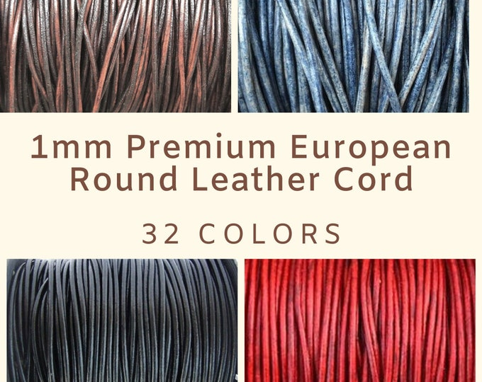 1mm Round Leather Cord - 32 Colors - Premium European 1mm Leather Cord - LCR1-100