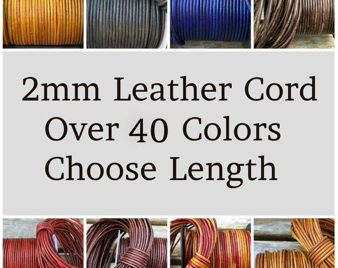 2mm Leather Cord - Lead Free Round Natural Regular Metallic Distressed Leather by the Yard - Pick Color and Length - 2mm Round Leather Cord