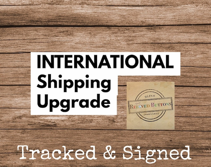 USA, AUS International Shipping Upgrade - to tracked & signed for delivery