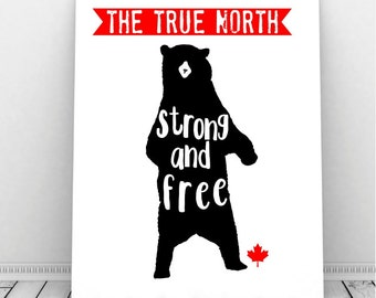 Canada Art, The True North, Instant Download, Bear Art, Canadian Art, Bear Silhouette, Maple Leaf, Canada, Tribal, Strong and Free