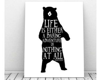 Life is a Daring Adventure Print, Inspirational Poster, Instant Download, Bear Silhouette, Helen Keller Quote, Typography Print