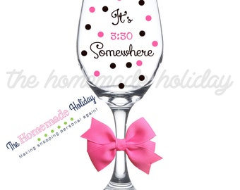 It's 3:30 Somewhere wine glass, teacher wine glass, teacher end of year gift