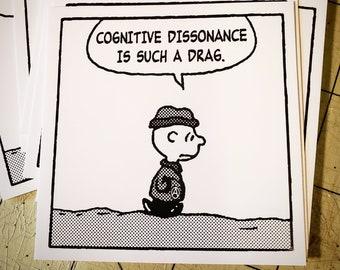 Vinyl Sticker - Cognitive Dissonance Is Such A Drag