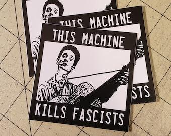 Vinyl Sticker - (small) Woody Guthrie This Machine Kills Fascists