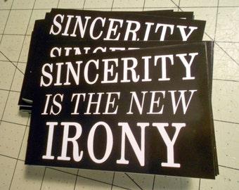 Vinyl Sticker - Sincerity Is The New Irony