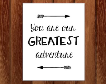 You are our greatest adventure printable nursery art, Instant Download