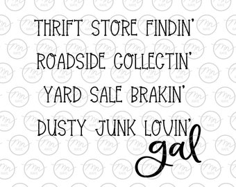 Thrift store findin', roadside collectin', yard sale brakin', gal, Thiftin' svg, Yard Sale svg, Thrify Gal svg, thrify gal, svg, png, dxf