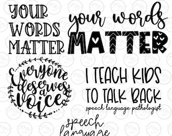 Speech Language Pathologist svg, SPL svg, svg, png, dxf, SPL, Speech Language Pathologist, your words matter, everyone deserves a voice