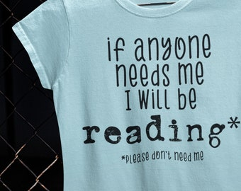 If Anyone Needs Me, I'll Be Reading - Light Colors, Unisex Jersey Short Sleeve Tee - Tshirt - Shirt - Readers Bibliophiles Bookworms