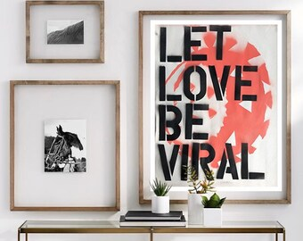 Limited Edition Let Love Be Viral Coronavirus Handmade Signed and Numbered Street Art Painting