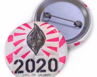 Pussy for President Pin Button