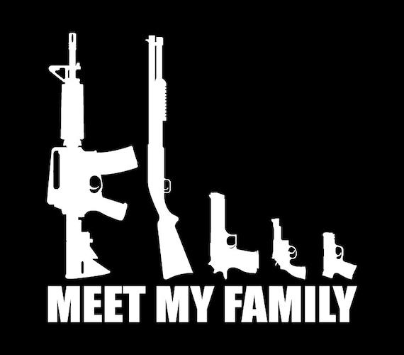 Gun Family Decal Meet My Family 8x8 5 Vinyl Decal Etsy