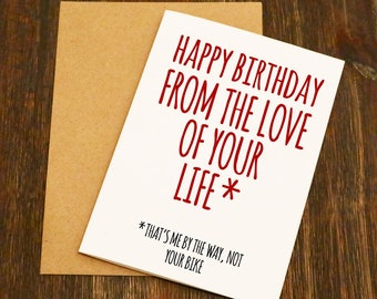 Happy Birthday From The Love Of Your Life Funny Card