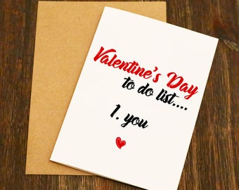 Valentine's Day To Do List.... 1. You - Funny Valentines Card - Boyfriend - Husband - Wife - Girlfriend
