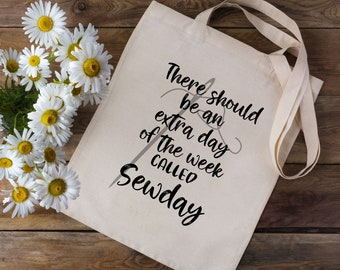 There Should Be An Extra Day Of The Week Called Sewday - Sewing Tote Bag- Sewing Bag - Sewing Shopping Bag - Sewing Machine Bag