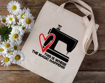 This Is Where The Magic Happens Tote Bag - Sewing Bag - Sewing Shopping Bag -  Craft Sewing Tote Bag - Funny Sewing Bag - Sewing Machine