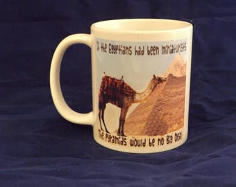 Ceramic Mug - If the Egyptians Had Been Miniaturists the Pyramids Would Be No Big Deal