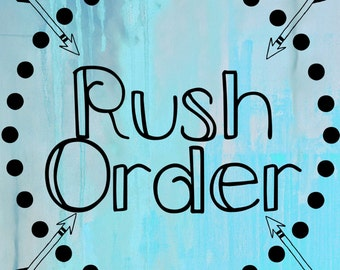 Rush Order - Item to ship within 24 hours