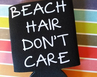 Beach Hair Don't Care Can Cooler