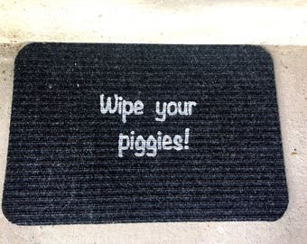 Wipe Your Piggies Doormat, door mat rug front porch home decor funny no shoes off welcome house warming friend neighbor coworker present fun
