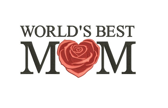 World's Best Mom Filled Machine Embroidery Digitized Etsy Gorgeous World Best Mom Picture Download