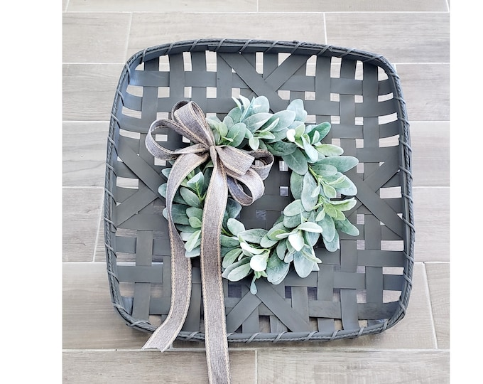 Gray Wash Painted Tobacco Basket Wreath with Lambs Ear Wreath.