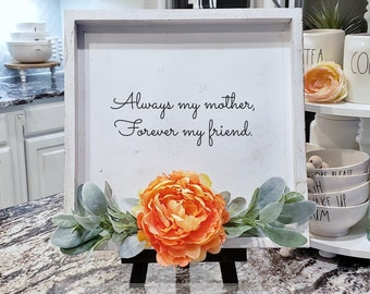 Mother's Day Wooden Frame. Mother's Day Gift. Always my mother, Forever my friend.