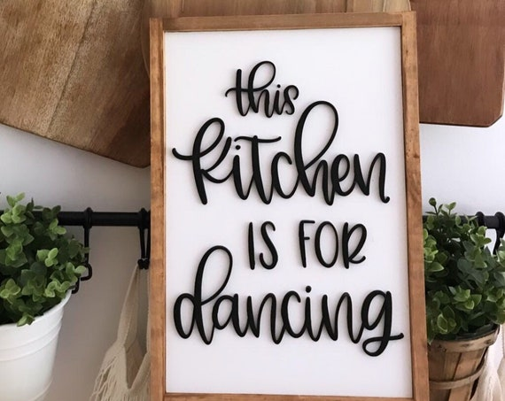 This kitchen is for dancing - 3d laser sign - wooden sign - kitchen decor