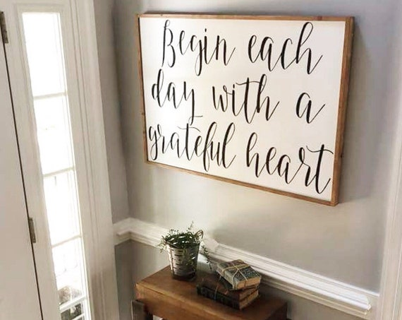 Begin each day with a grateful heart - entryway sign - wood sign