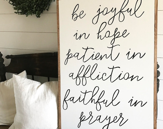 Be joyful in hope patient in affliction faithful in prayer - scripture - inspirational