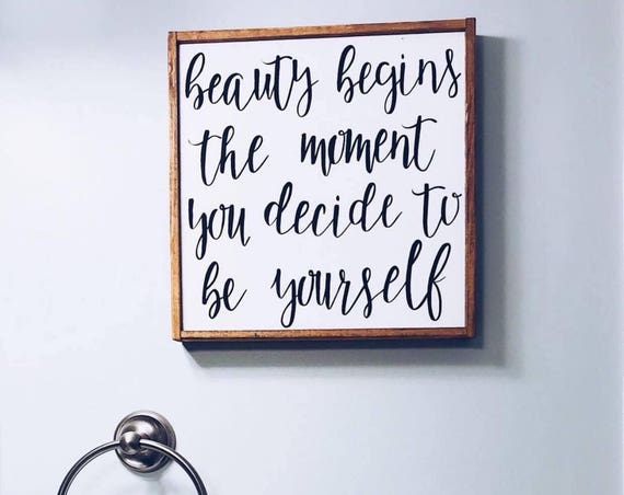 Beauty begins the moment you decide to be yourself - inspirational - wood sign