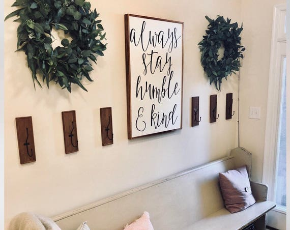 Always stay humble and kind - wood sign