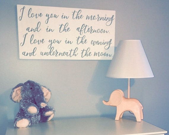 I love you in the morning and in the afternoon i love you in the evening and underneath the moon - nursery - wedding - wood sign - farmhouse