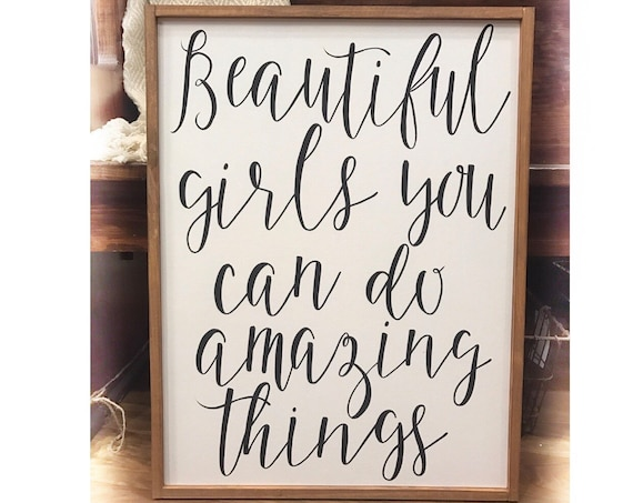 Beautiful girl you can do amazing things - girls room - wood sign