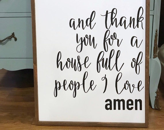 and thank you for a house full of people i love amen - wood sign