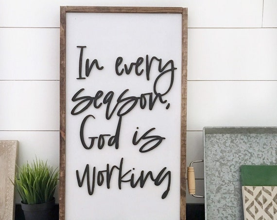In every season God is working - wood sign - 3d sign - laser cut sign