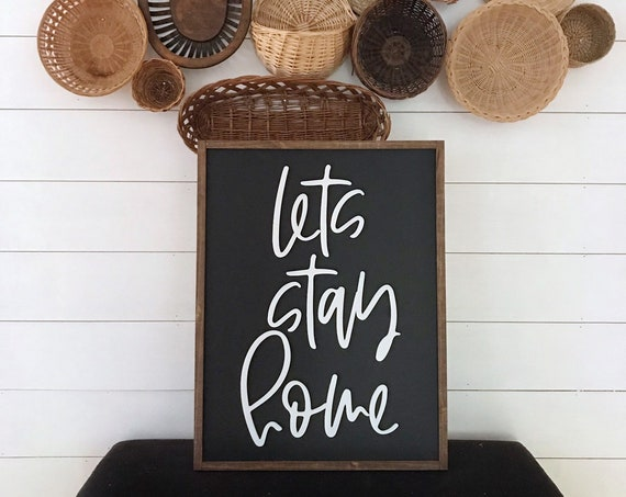 Lets stay home - wooden sign - farmhouse sign - boho sign - 3d laser sign - home