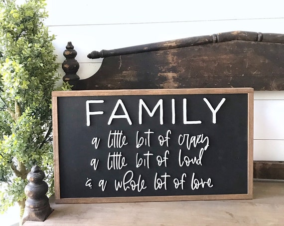Family a little bit of crazy a little bit of loud and a whole lot of love sign - wooden sign - home decor sign - 3d laser sign - wall decor