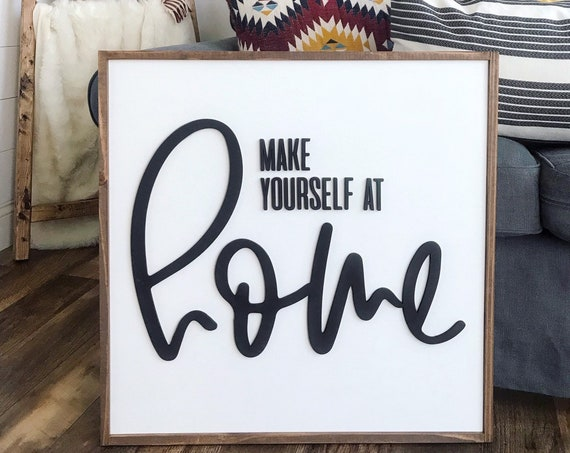 Make yourself at home sign - wood sign - laser cut sign - 3d sign