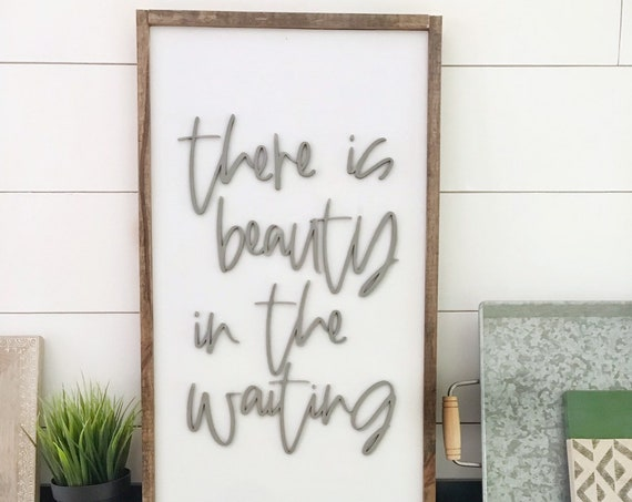 There is beauty in the waiting sign - wooden sign - laser cut sign - 3d sign