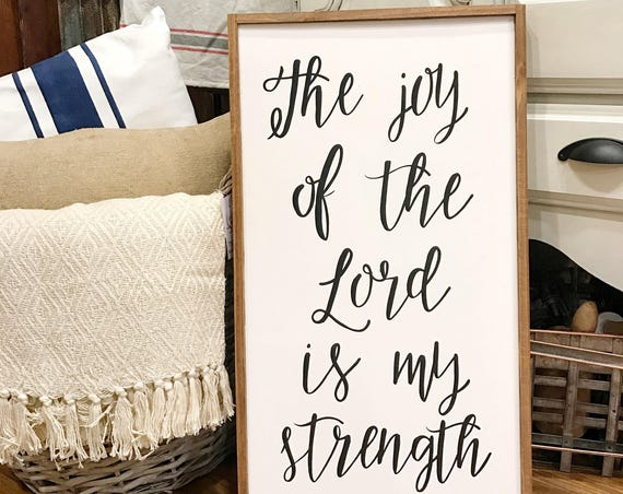 The joy of the Lord is my strength - scripture - inspirational - wood sign