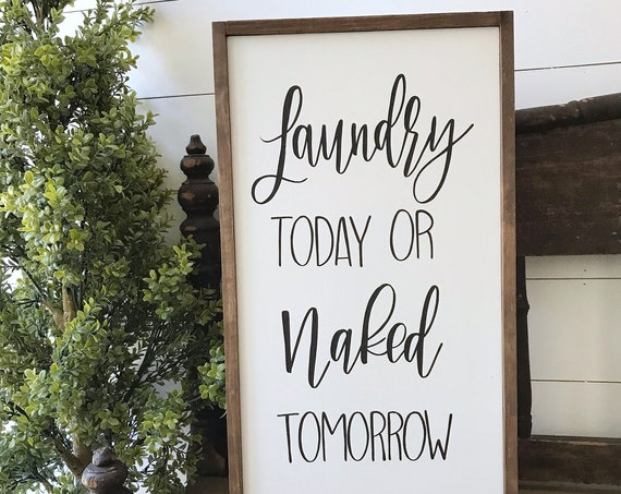 Laundry today or naked tomorrow - laundry room - laundry - wood sign