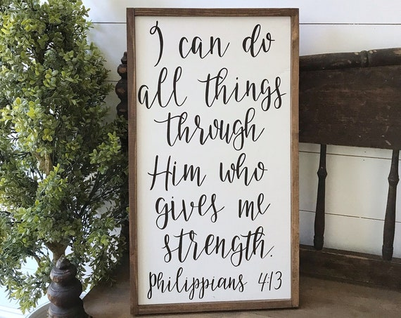 I can do all things through him who gives me strength - scripture sign