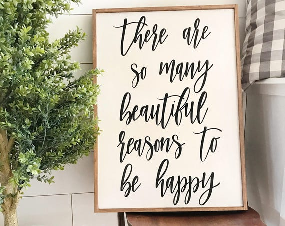 There are so many beautiful reasons to be happy - inspirational - wood sign