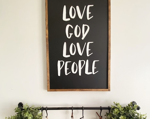 Love God love people sign - wooden sign - inspirational sign - 3D laser cut sign