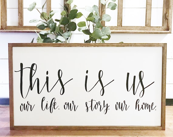 This is us our life our story our home - this is us sign - wooden sign